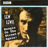 BOOGIE ON THE STREET AGAIN / LEW LEWIS