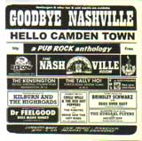GOODBYE NASHVILLE - HELLO CAMDEN TOWN - A PUB ROCK ANTHOLOGY / VARIOUS ARTISTS
